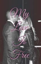 My Love Is Free by beysus_