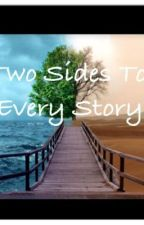 Two Sides Of Every Story by InkandPaper1912