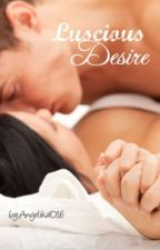 Luscious Desire by AngelikaD16