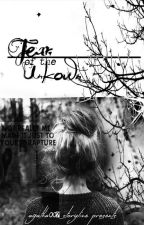 Fear of the UNKNOWN by agatha007
