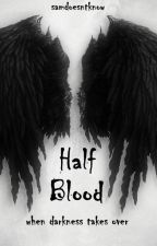 Halfblood by samdoesntknow
