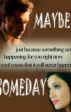 MAYBE SOMEDAY♥ -ARfF (Complete) #Wattys2016  by YashikaMhatre