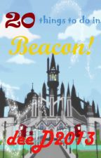Twenty Things To Do In Beacon (RWBY) by deeD2013