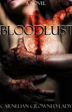 BLOODLUST by CarnelianCrownedLady