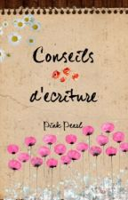 Conseils d'écriture ✎ by pink-pearl