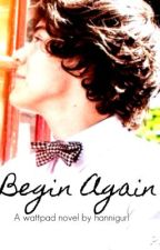 Begin Again (Sequel to Stand Up) by rhodolite