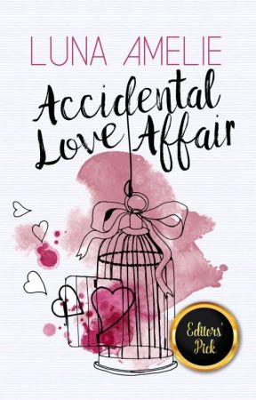 Accidental Love Affair (COMPLETED) by she_writes91