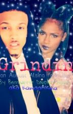 Grindin (August Alsina fan fiction) by KarmaaAlsina