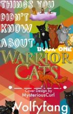 Things You Didn't Know About Warriors: Book I (ON HOLD) by Wolfyfang