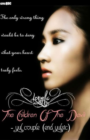 [Longfic] The Children Of The Devil - Yul couple (End Yulsic)