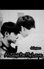 Always Be My Love by daisyseo