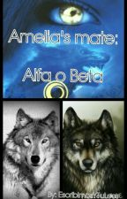 Amelia's mate: Alfa o beta by EscribimosYTuLees
