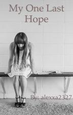 My One Last Hope by alexxa2327