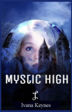 Mystic High ✓ by storyweaver95