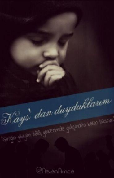 KAYS'DAN DUYDUKLARIM by AslanAmca