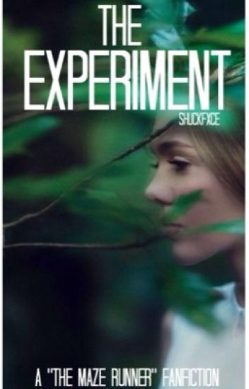 The Experiment || The Maze Runner