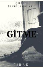 Gitme by firak1