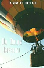 Un Dolor Imperial by the19girl