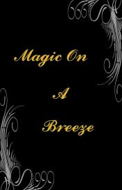 Magic On A Breeze by -Scribbler-