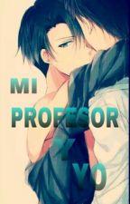 """""""Mi Profesor Y Yo"""" {Yaoi/Ereri} by Karen-Yaoi"""