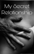 My Secret Relationship by secret_anonymous