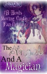 The Angel and the Magician (Howl's Moving Castle Fanfic) by LisaZhu