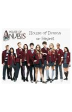 House Of Anubis: House of Drama or Regret by sb_cupcakelover