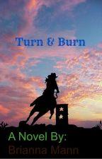 Turn & Burn by Bri_nicolee1