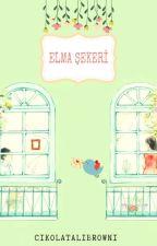 ELMA ŞEKERİ❦(İslami Yaşantılar Serisi/1) *TAMAMLANDI* by cikolataliBrowni