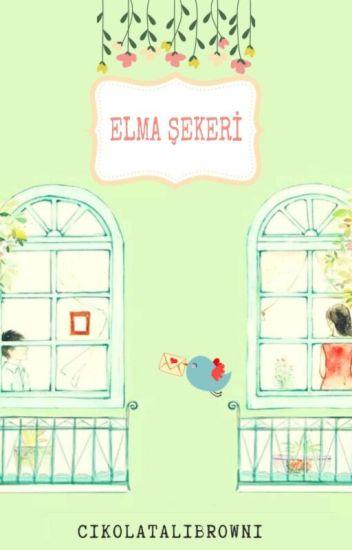ELMA ŞEKERİ❦(İslami Yaşantılar Serisi/1) *TAMAMLANDI*