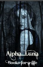 Alpha...Luna by books-for-a-life