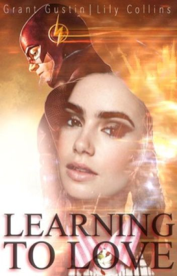 Learning to Love (Barry Allen / The Flash) |Arrow Included|