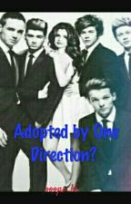 Adopted by One Direction? by ooops_hi