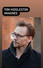 Tom Hiddleston Imagines by emmajdm