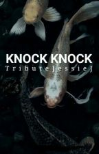 knock knock ↣ a.i by TributeJessieJ