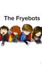The Fryebots (Venturiantale story) by Kaygirl5671