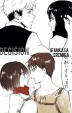 Decision - JeanKasa / EreMika by KillTheGhost