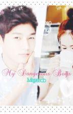 My Dangerous Boys' (Myungsoo Infinite Fanfic) (Editing) by Mayseob