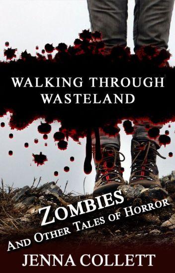 Walking Through Wasteland