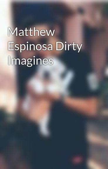 Matthew Espinosa Dirty Imagines