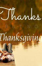 Thanks, But No, Thanksgiving by maattamestnikov