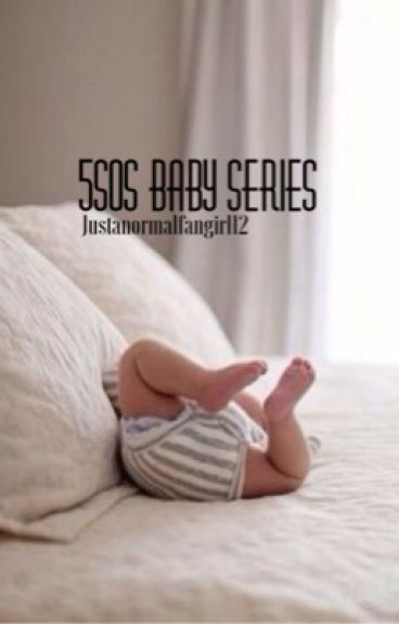 5SOS Baby Series♡ (Book 3)