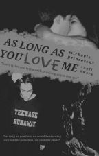 As long as you love me? || One Direction FF✔ by Michaels_Princessx3