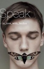 Speak by in_love_with_fanfics