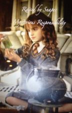 Raised By Snape: Mysterious Responsibility (Book 2) by Ayla_Winchester