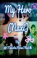 My Hero (A Naxi Short Story) by TinistaFromTheUk