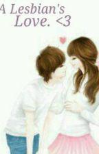 A Lesbian's Love. by ShiShiii
