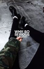 Why So Serious (A Joker Fanfic) {Edited} by RebelKissez