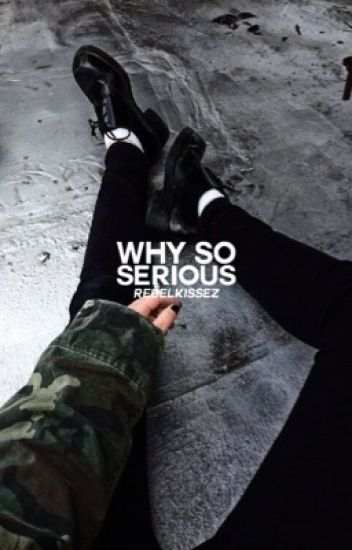 Why So Serious (A Joker Fanfic) {Edited}