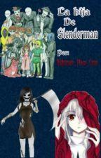 La hija de Slenderman |TERMINADA| by Cam_Holmes